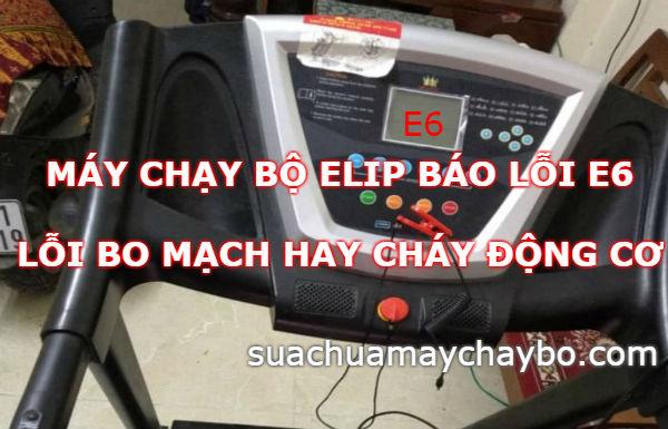 Máy chạy bộ Elip báo lỗi E6 lỗi bo mạch hay cháy động cơ